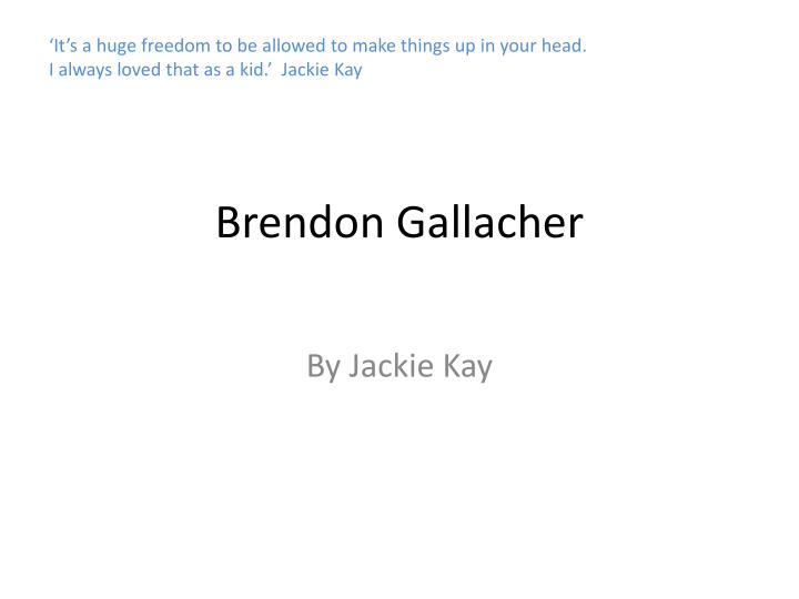 Brendon gallacher