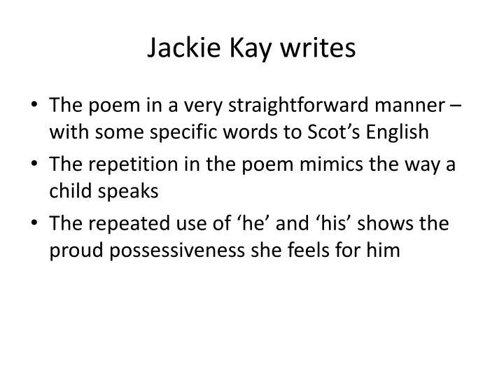 Jackie Kay writes
