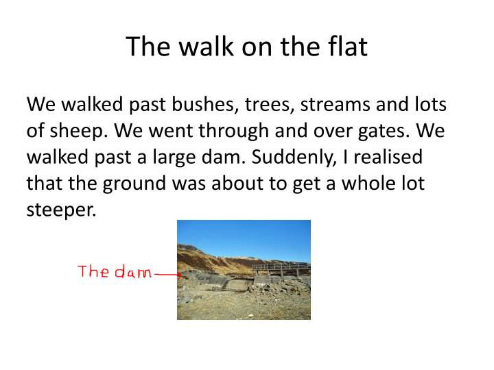 The walk on the flat