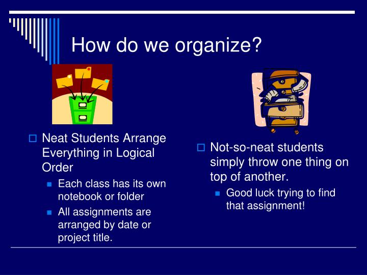Neat Students Arrange Everything in Logical Order