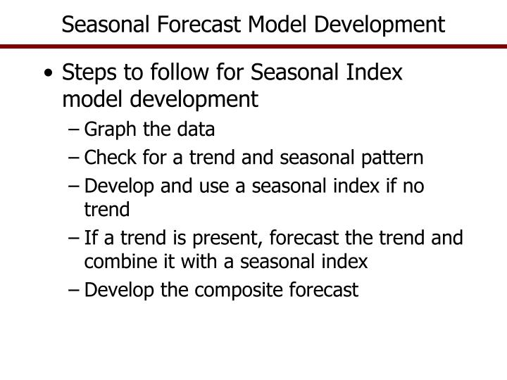 Seasonal Forecast Model Development