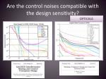 are the control noises compatible with the design sensitivity