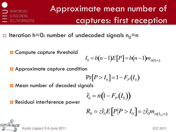 Approximate mean number of captures: first reception