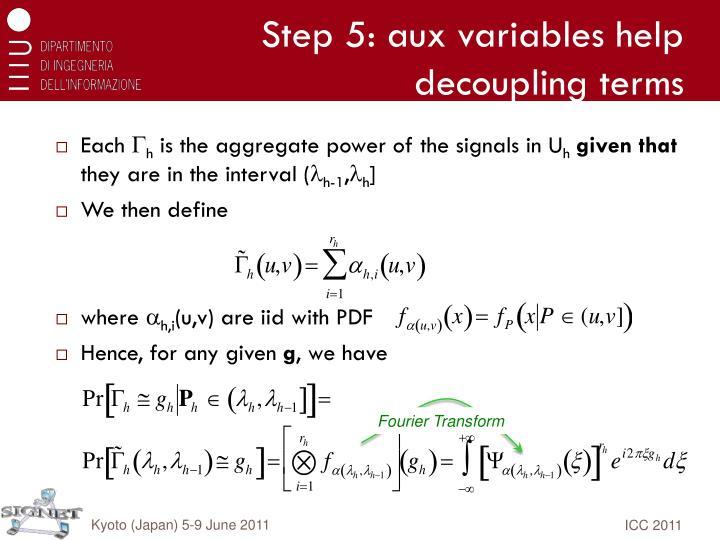 Step 5: aux variables help decoupling terms