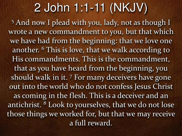 2 John 1:1-11 (NKJV)