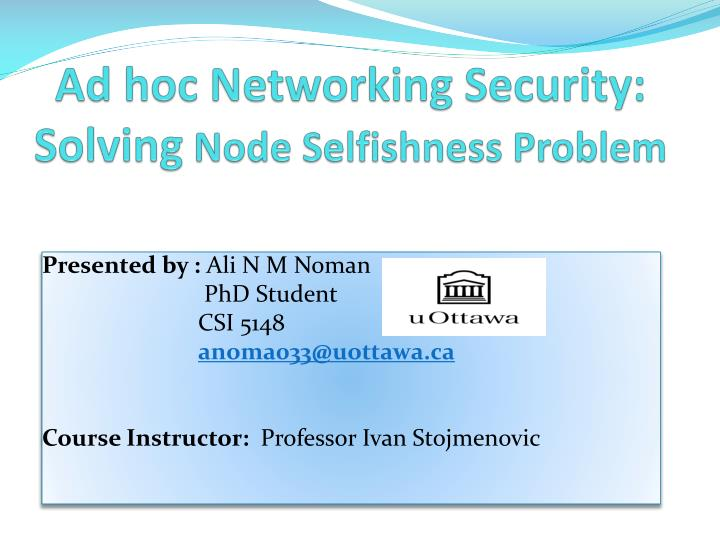 Ad hoc networking security solving node selfishness problem
