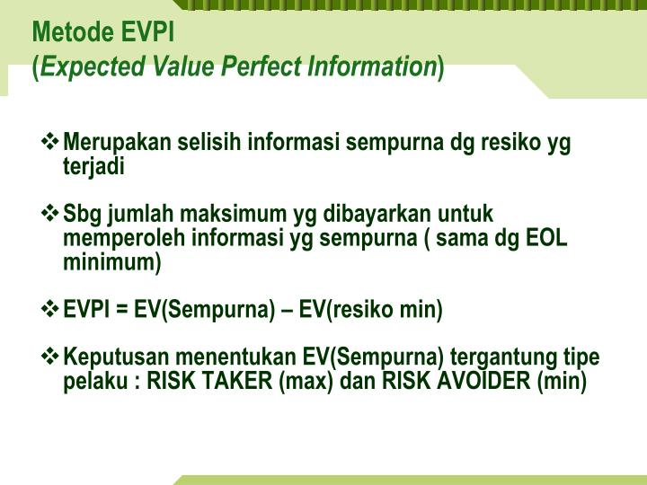 evpi and eol This article describes what expected monetary value (emv) is and the role of expected monetary value in project risk management it shows how to calculate expected monetary for project risks through an expected monetary value example in project risk management, expected monetary value quantifies project risks.