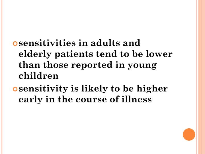sensitivities in adults and elderly patients tend to be lower than those reported in young children