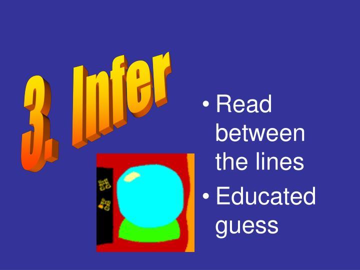3.  Infer