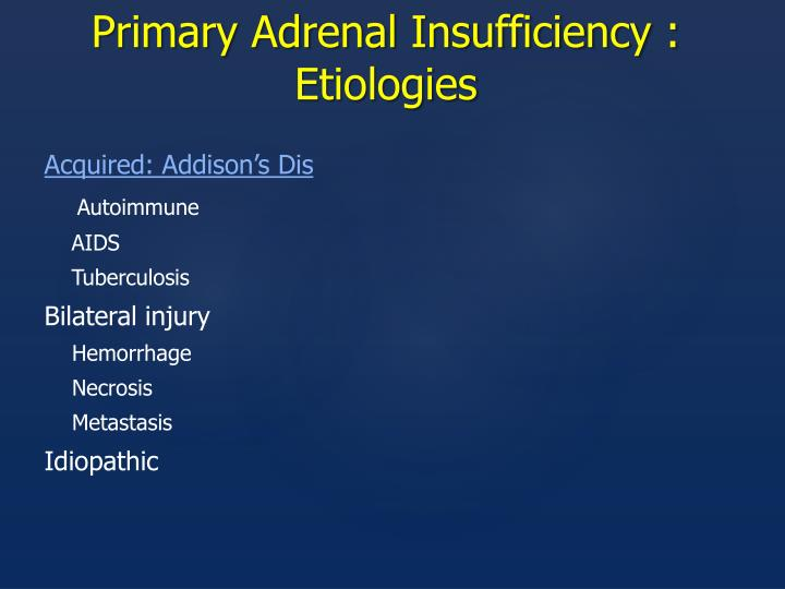 Primary Adrenal Insufficiency : Etiologies