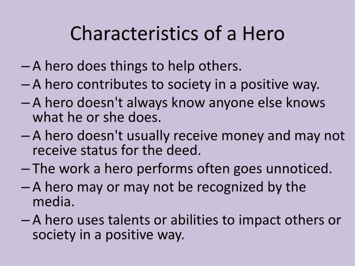 traits of a hero Heroes share 5 common traits, and you can develop them.