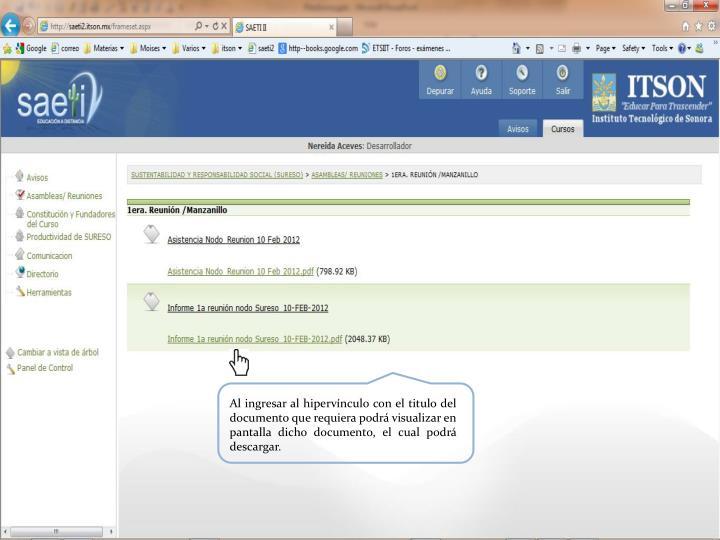 Al ingresar al hipervínculo con el titulo del documento que requiera podrá visualizar en pantalla dicho documento, el cual podrá descargar.