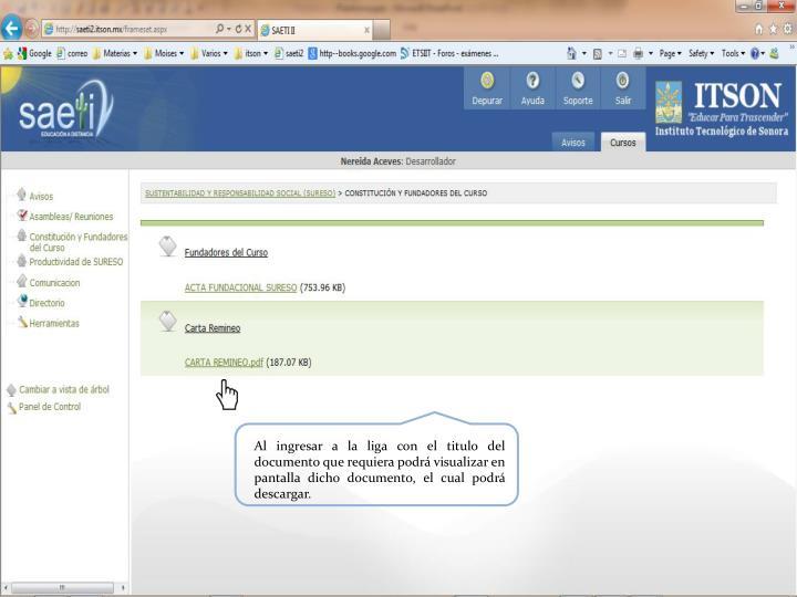 Al ingresar a la liga con el titulo del documento que requiera podrá visualizar en pantalla dicho documento, el cual podrá descargar.