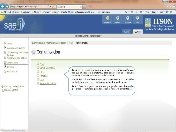La siguiente pantalla muestra los medios de comunicación con los que cuenta esta plataforma para poder estar en constante comunicación con los miembros del NODO.