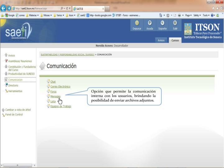 Opción que permite la comunicación interna con los usuarios, brindando la posibilidad de enviar archivos adjuntos.