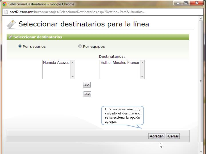 Una vez seleccionado y cargado el destinatario se selecciona la opción agregar.