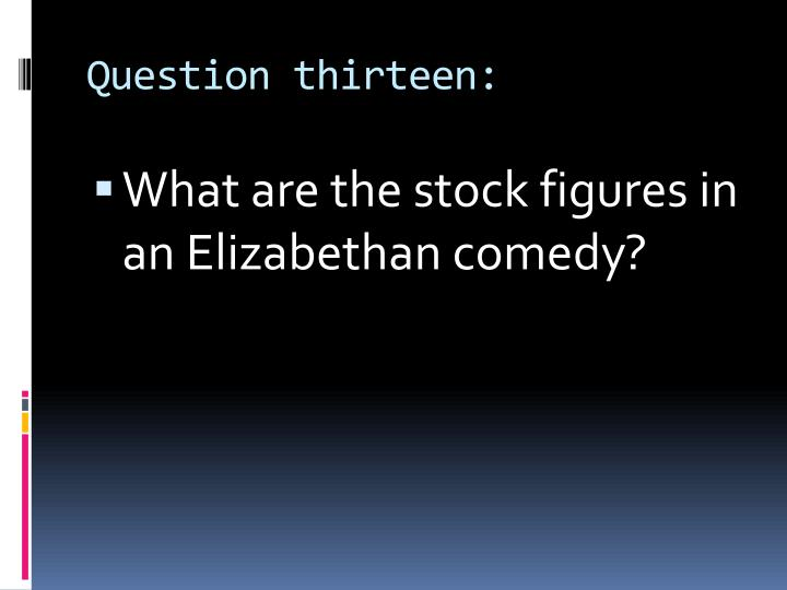 Question thirteen: