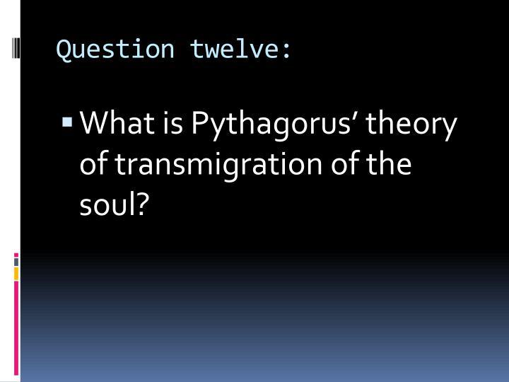 Question twelve: