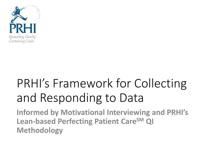 PRHI's Framework for Collecting and Responding to Data