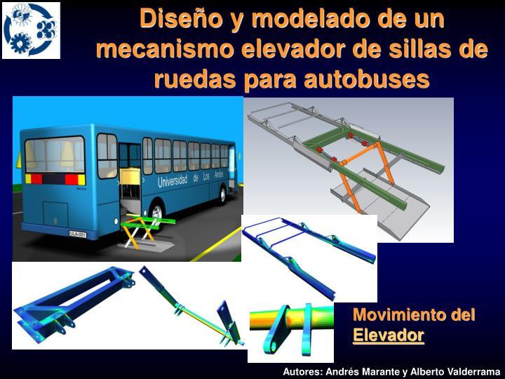 Diseño y modelado de un mecanismo elevador de sillas de ruedas para autobuses
