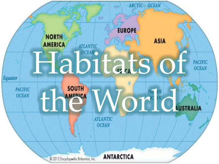 Habitats of the world