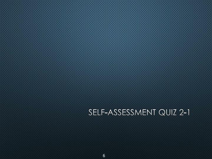 Self-assessment quiz 2-1