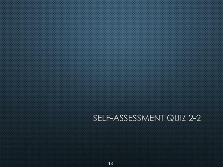 Self-assessment quiz 2-2
