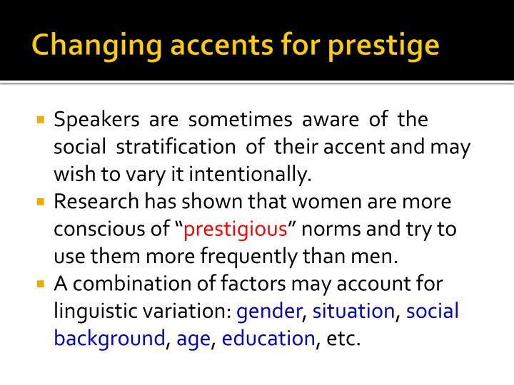 Changing accents for prestige