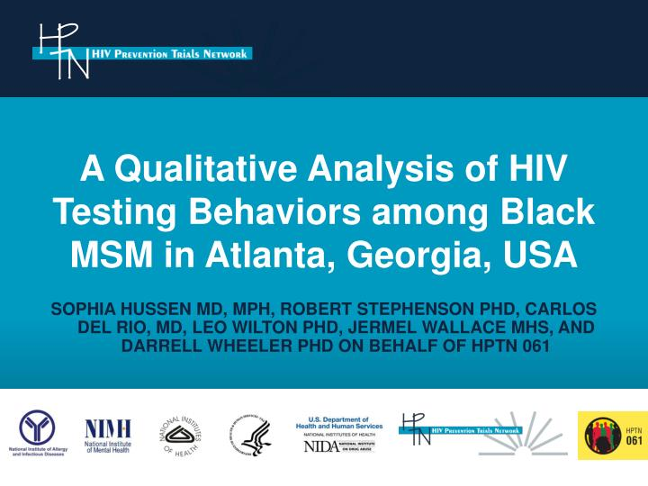A qualitative analysis of hiv testing behaviors among black msm in atlanta georgia usa