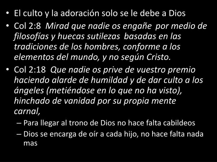 El culto y la adoración solo se le debe a Dios