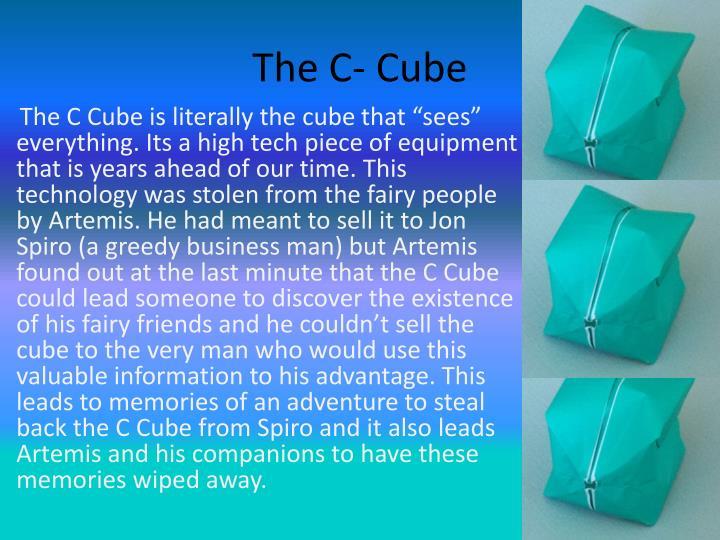 The C- Cube