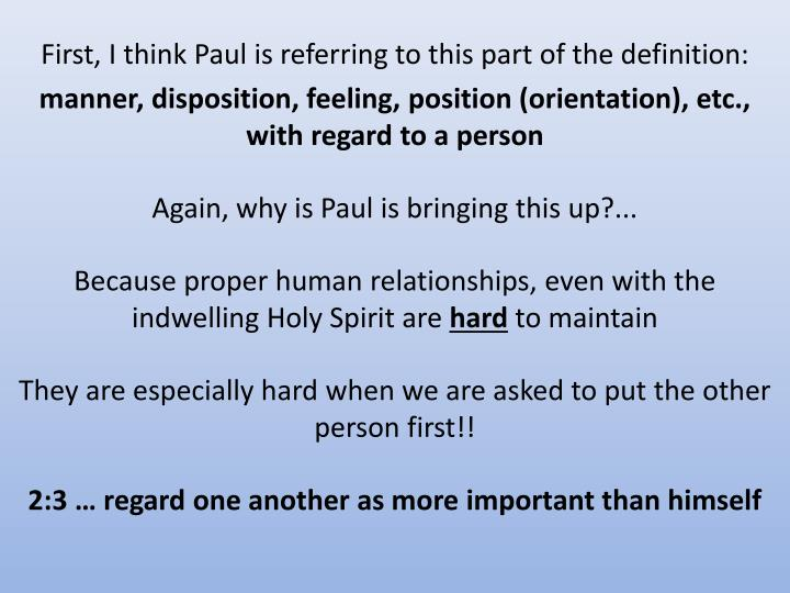First, I think Paul is referring to this part of the definition: