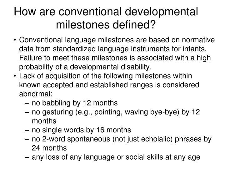 How are conventional developmental milestones defined?