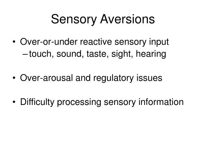 Sensory Aversions