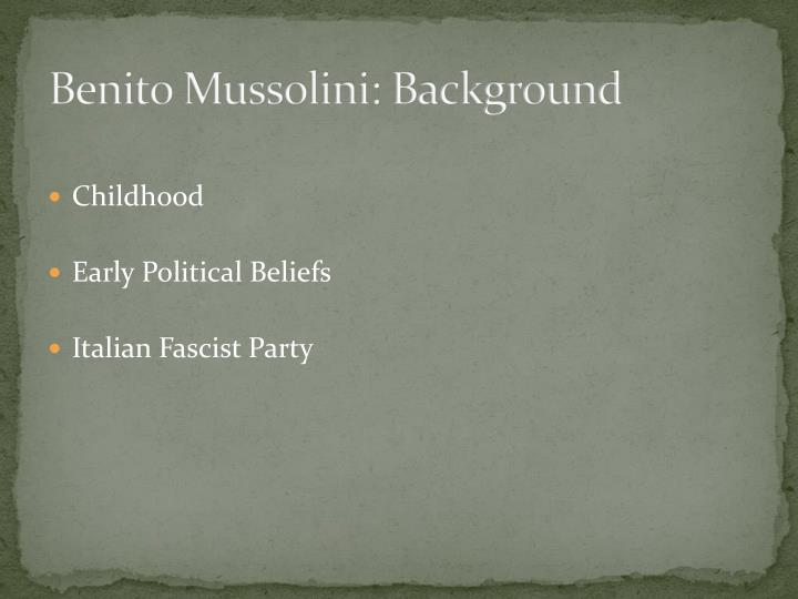 Benito Mussolini: Background