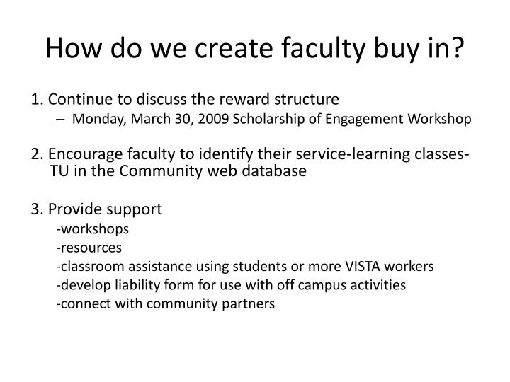 How do we create faculty buy in?