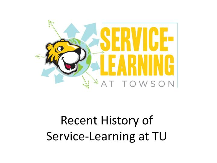 Recent history of service learning at tu