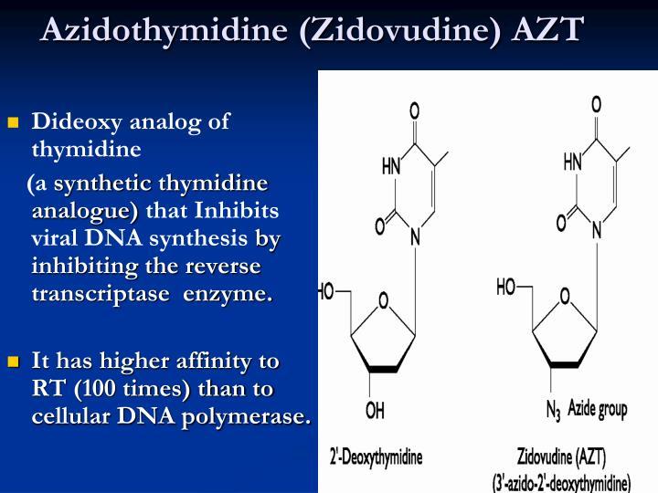 Azidothymidine (Zidovudine) AZT