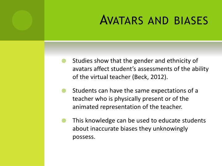 Avatars and biases