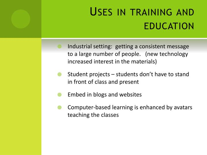 Uses in training and education