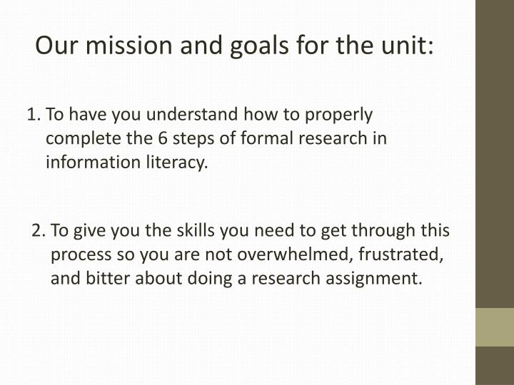 Our mission and goals for the unit: