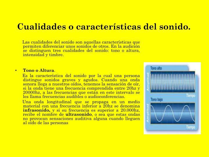 Cualidades o características del sonido.