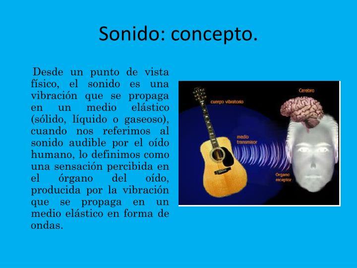 Sonido: concepto.