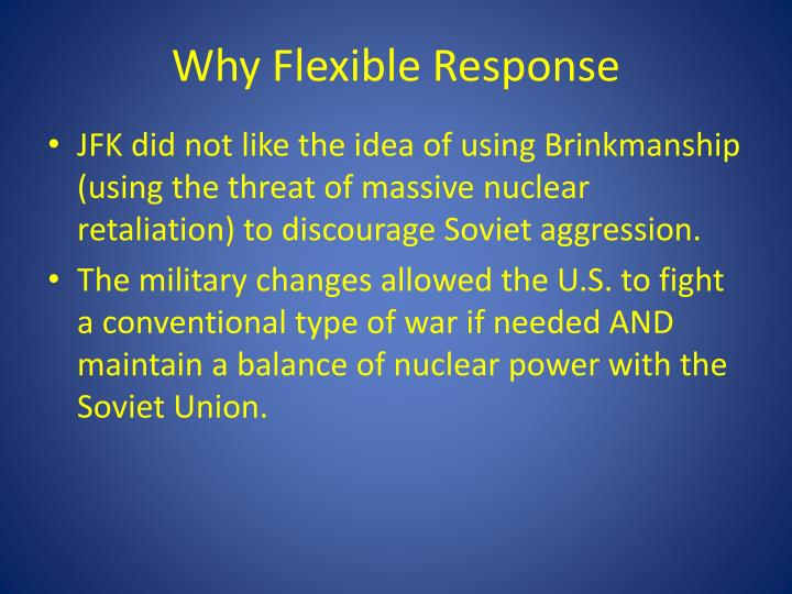 Why flexible response