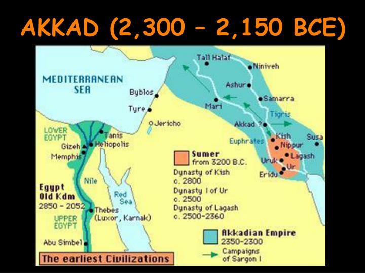 AKKAD (2,300 – 2,150 BCE)