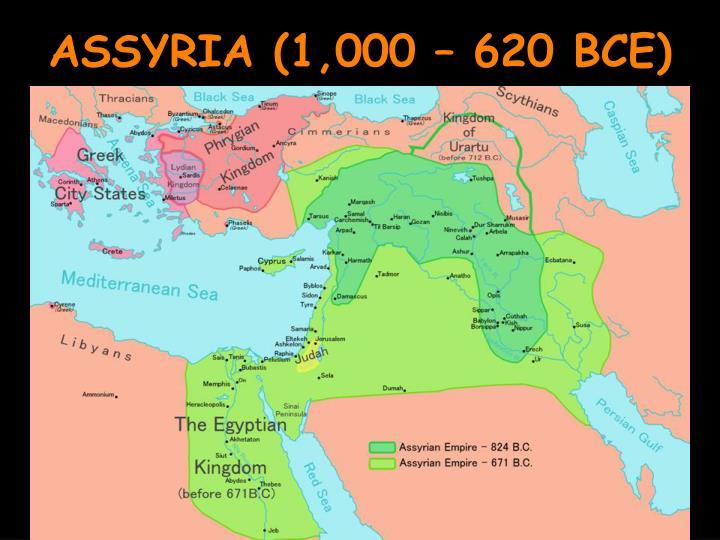 ASSYRIA (1,000 – 620 BCE)