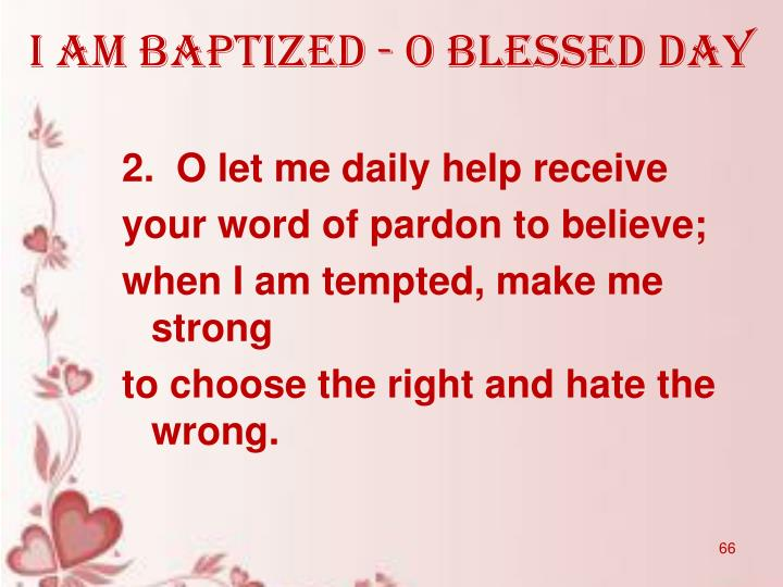 I am baptized - O blessed day