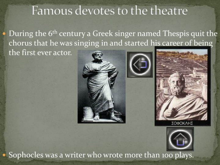Famous devotes to the theatre