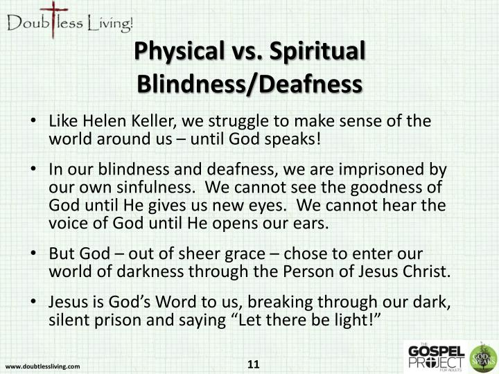 Physical vs. Spiritual Blindness/Deafness