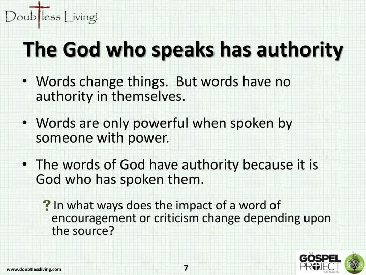 The God who speaks has authority